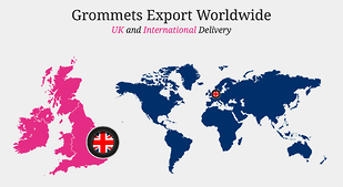Exporting Worldwide. Grommets offer UK and International Delivery